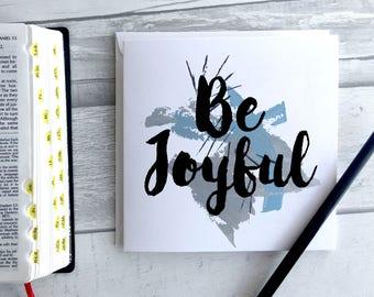 Christian 'Be Joyful' Greetings Card - Faith Gift - Blank Card - Encouragement Card