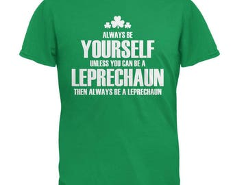 St. Patricks Day Always Be Yourself Leprechaun Irish Green Adult T-Shirt