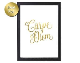 Carpe Diem Gold Foil Print, Seize the Day Print, Carpe Diem Print, Real Foil Print, Carpe Diem Poster, Inspirational Quote, Wall Art