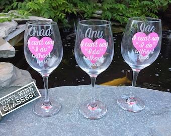 One Single (1) Vinyl Wine Glass, Bridesmaid Gifts, Wedding Party Wine Glass, Personalized Wine Glass, Custom Wine Glasses