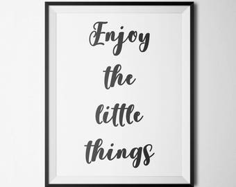 Enjoy The Little Things Printable Positive Inspiration Positive Quotes Motivational Quotes Quote Prints Inspirational Wall Art Farmhouse