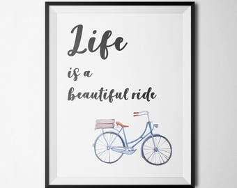 Life Is a Beautiful Ride Printable Print Life Quote Home Office Decor Bicycle Wall Art Bike Bicycle Print Inspirational Quote Positive Quote