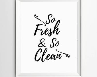 fresh and so clean, Bathroom Sign, Laundry Room Decor, bathroom rules sign, Restroom decor, Restroom print, Calligraphy, Black and White