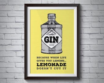 Gin Because Lemonade Doesn't Cut It - Print