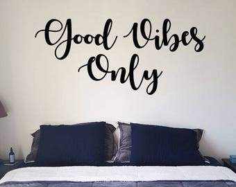 Bon Good Vibes Only Vinyl Wall Decal Sticker, Vinyl Wall Art, Wall Art Sticker,