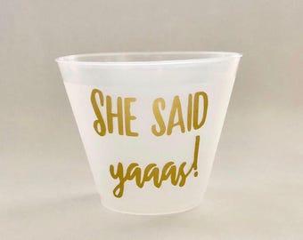 Bachelorette Party Cups - She said yaaas! (12)