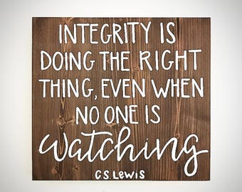 Custom Wood Sign - Integrity Is Doing The Right Thing Even When No One Is Watching - 16.5x15 Handlettered C.S. Lewis Quote - Wood Sign Shop