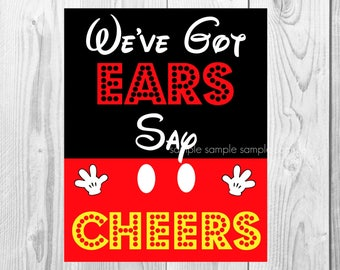 "We've Got Ears Says Cheers Sign, Mickey Mouse Birthday Party Sign, 8""x10"" Printable, Instant Download"