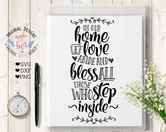 Home Blessings Printable and Cut File, In our Home Let Love Abide and Bless All Those Who Step Inside in SVG, DXF, PNG, Home Decor Cut File