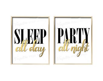 Sleep All Day | Party All Night , printable wall art, faux gold foil