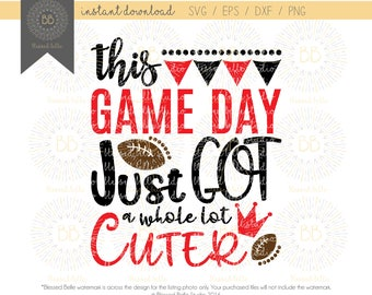 girl football SVG, game day svg, this game day just got a whole lot cuter svg, eps, dxf, png file, Silhouette, Cricut