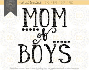 Mom of boys svg, boy mom svg,mom life svg, mom shirt svg, eps, dxf, png, cutting file, Silhouette, Cricut