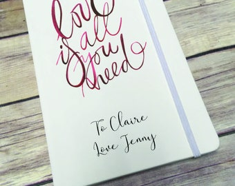 Personalised Lined Notepad- Gift - Present - Love Is All You Need DD285