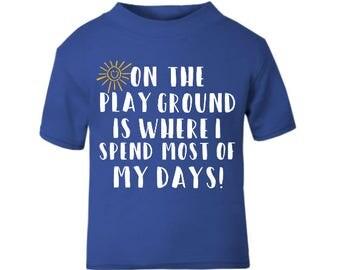 Toddler/ kids Playground slogan T-shirt Boy or girl