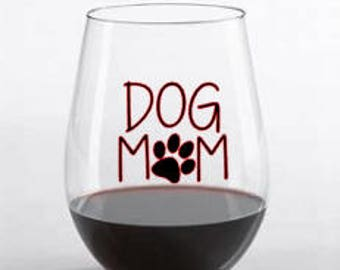 dog mom - dog mom decal - dog mom gift - dog mom svg - dog mom wine glass - stemless wine glass - being a mom is ruff - mothers day gift