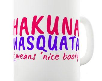 Ceramic Tea Mug Hakuna Masquata