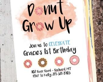 "Custom Birthday Invitations - "" Doughnut Grow Up "" - Kids Birthday Party - 1st, 2nd, 3rd Birthday - Girls Birthday"
