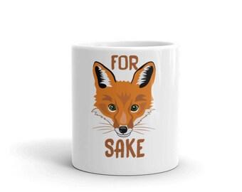 Coffee Gift, Coffee Mug Gift, Coffee Mug Sayings, Oh For Fox Sake, Fox Mug, Fox Coffee Cup, Fox Coffee Mug, Fox Sake Quote Mug, Fox Sake Mug