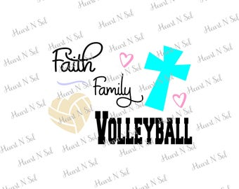 Faith Family Volleyball, Volleyball mom, Love Volleyball, Christian, SVG, EPS, DXF, Digital file, Instant Download, Silhouette, Cricut