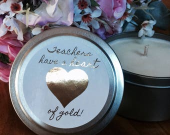 Soy Candle   Teachers Gift - Teachers have a heart of gold!