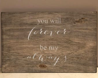 Rustic sign 'you will forever be my always', wood sign, pallet sign, home decor, rustic decor
