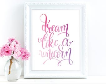 Dream Like a Unicorn Wall Print, Unicorn Wall Art, Watercolor Print, Printed Wall Art, Word Art