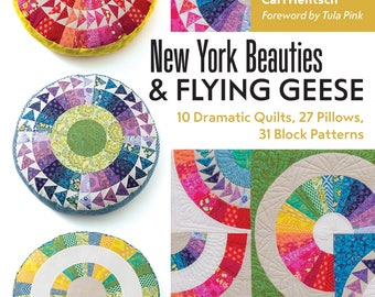New York Beauties and Flying Geese by Carl Hentsch, foreword by Tula pink