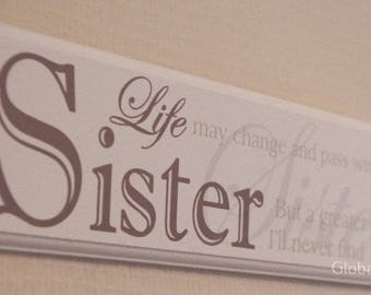 Sister Plaque Life May Change & Pass With Time Special Sister Ideal Gift F0810F
