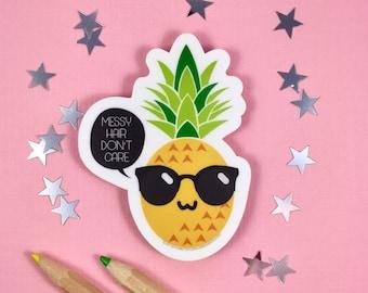 Pineapple Sticker   Messy Hair Dont Care   Pineapple Gift   Die Cut Sticker   Vinyl Sticker   Funny Sticker   Cute Sticker   Hipster Sticker