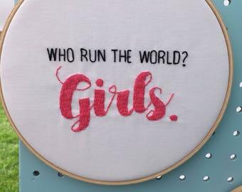 Who run the world girls embroidery hoop  - girl power art - embroidery quote hoop -girlboss gift