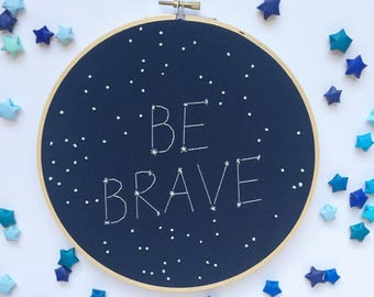 Be Brave Constellation Hoop - Galaxy Nursery - Constellation Embroidery Hoop
