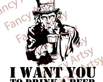 Uncle Sam, I want you to drink a beer quote - Beer Quote. SVG File, Easy to download, Easy to use!