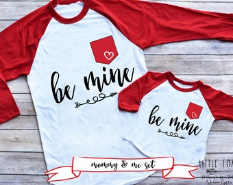 Valentines Shirts, Mommy and Me Outfit, Mommy and Me Shirts, Mommy and Me Valentines Shirts, Mommy and Me, Be Mine Shirts