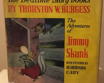 The Adventures of Jimmy Skunk - The Bedtime Story Books by Thornton Burgess. Illustrated by Harrison CadyBurgess