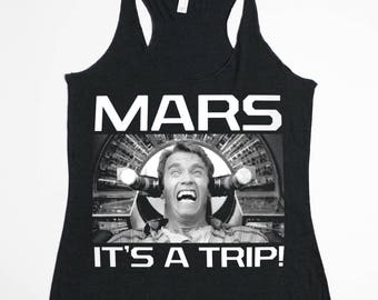 Total Recall Tank Top - Mars It's A Trip Space - Available in Both Men's and Women's Tri-Blend Racerback Tank Top Shirt - Sleeveless Top