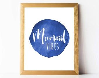 Mermaid Vibes Print PRINTABLE | Watercolor Splash Mermaid Quote | Mermaid Print Digital Download | Beach Print Printable | Beach Decor Print