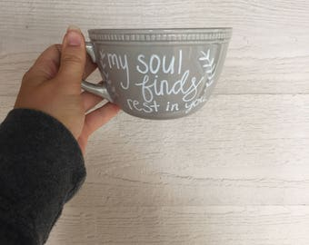my soul finds rest in you handpainted mug