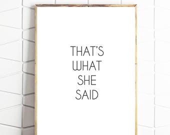 that what she said, quote art, funny quotes, digital quotes, digital saying, she said art, she said quote