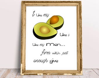 I Like My Avocados..PRINTABLE Poster 8x11 DOWNLOADABLE, Art Decor, Humor