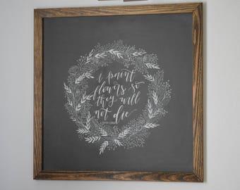 Chalkboard | Framed chalkboard | Large chalkboard | Chalkboard sign | chalkboard art | Frida Kahlo | I paint flowers so they will not die