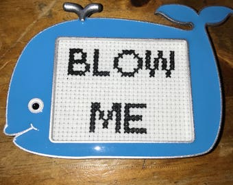 Ready to Ship - Blow Me Cross Stitch in Whale Frame