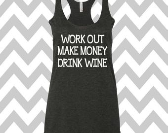 Work Out Make Money Drink Wine Tank Top Running Tee Exercise Tank Wine Tee Cute Gym Tank Top Funny Workout Top  Wine Drinking Tank Mom Tank