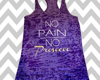No Pain No Prosecco Ladies Burnout Tank No Pain No Champagne Workout Tank Top Wedding Tank  Racerback Brunch Tank Wedding Tank Bachelorette