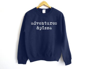 Adventures & Pizza Sweater | Pizza Sweater | Funny Sweater | Pizza Lover Sweater | Pizza Fan Sweater | Pizza Gift | Funny Pizza Sweater