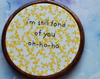 "I'm Still Fond Of You embroidery art lettering in 5"" hoop. Home decor; embroidered art; The Smiths lyrics - What Difference Does It Make"