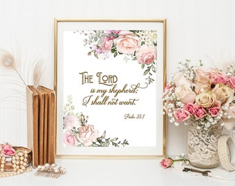 The Lord is my shepherd; I shall not want. Psalm 23:1