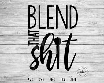 Blend That Shit SVG, Makeup svg, makeup brush svg, makeup cut files, glam svg, cut files, Circuit, Silhouette, svg, dxf, png, eps, jpeg