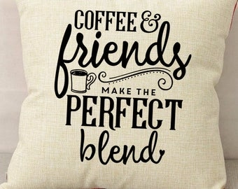 Coffee and Friends Make the Perfect Blend Cotton Pillow Cover-Also Available with Pillow Insert