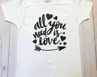 All You Need Is Love Tshirt, Onesie, or Baseball Shirt