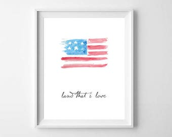 4th Of July Digital Print, Patriotic Print Decor, Independence Day Print, Land That I Love, American Flag Decor, Art